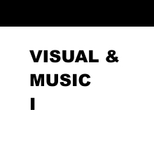 VISUAL & MUSIC – I