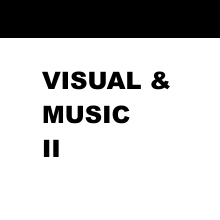 VISUAL & MUSIC – II